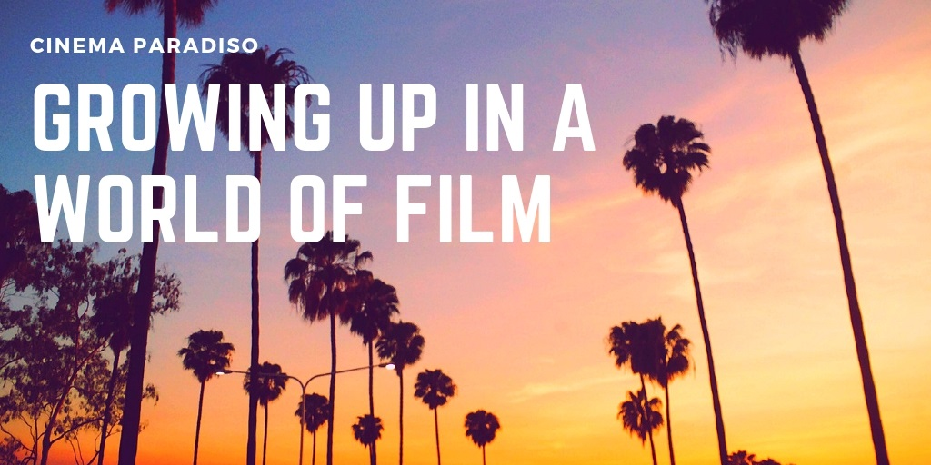 growing up in a world of film