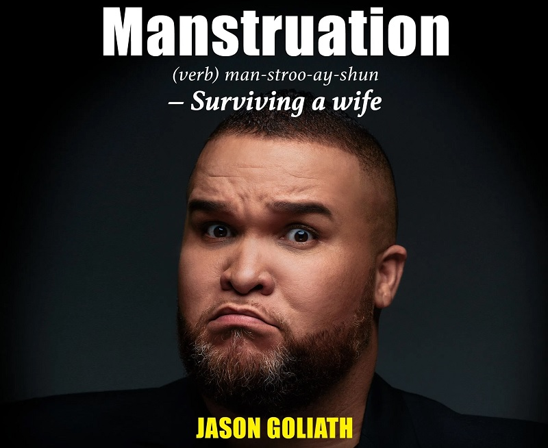 Jason Goliath Manstruation